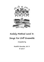 Kodaly Method Level 3: Songs For Orff Ensemble